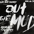 """Lil Recklessl CraderBoy Feat. DDA Lil Tador & Selby Boy Shorty - """"OUT THE MUD"""" #FlintTakeOver"""