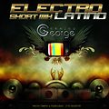 ELECTRO LATINO SHORT MIX 2013 - DJ GEORGE-TIPS