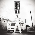 "Yo Gotti - ""King Shit"" featuring TI [Explicit Main]"