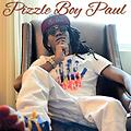 Pizzle Boy Paul - All The Bad Bitches Love Money