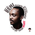 Open up your heart_Remi ft Blackmagic
