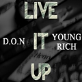 Young Rich - Live It Up ft. D.O.N