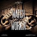 Josh Xtanus - Watch U Workin