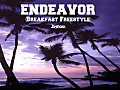 Endeavor(Breakfast Freestyle)