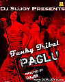 Paglu Funky Tribal Mix By Dj Sujoy