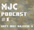 MJC PODCAST # 1 Feat. Najeem S