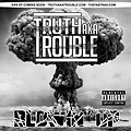 Truth aka Trouble - Blowin' Up
