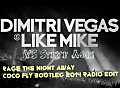 Dimitri Vegas Like Mike vs Steve Aoki - Rage the Night Away (Coco FlY BOOTLEG 2014'RADIO EDIT' )
