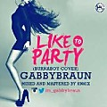 Gabby Braun - Like to party (Burnaboy cover)
