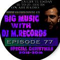 Big Music with DJ M.Records / Episode 77. Live on Global House Radio (Christmas Pack,Tracklist)
