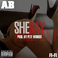A.B. - She Say (Prod. By Pete Wonder)