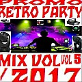 PROMO RETRO PARTY MIX VOL 5. 2017 C.1