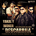 "Yakal & Woker Ft. Nicky Jam, Cobra y El Gran Jaypee - Descarrila (Prod. By Walde ""The Beatmaker"" y Ngel)"