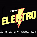 Outwork - Elektro (Dj Vincenzino Mashup Edit)