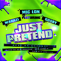 just pretend ft gosby, wakazi (prod by corbett) 2