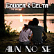 04.Couder & Celta Aun No Se ( Prod By Brayen Beatz The Producer)(El Regreso The Mixtape)