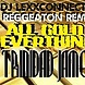 Trinidad James / Dj LexxConnected   All Gold  Reggaeton Remix