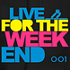 Live For the Weekend 001