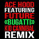 Ace Hood ft. Future   Bugatti (KỊƉ Ͼ∆ИИỊƁ∆Ɫ Remix)