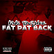 Fat Pat Back