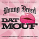 Young Breed - Dat Mouf (DIRTY).mp3