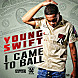 Young Swift   I Came To Ball (Prod. by Sonny Digital)