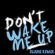 Dont Wake Me Up (DJJUNE Remix) Chris Brown