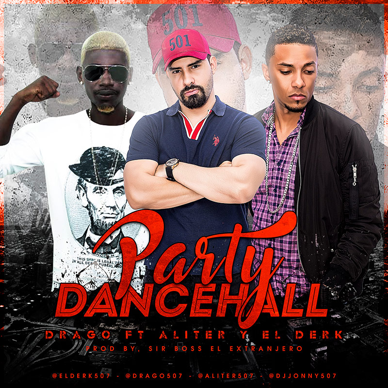 Aliter Y Drago Ft El Derk - Party Dancehall