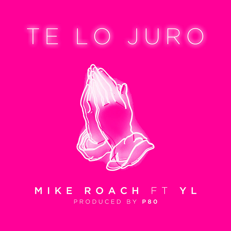 Mike Roach ft YL - Te Lo Juro
