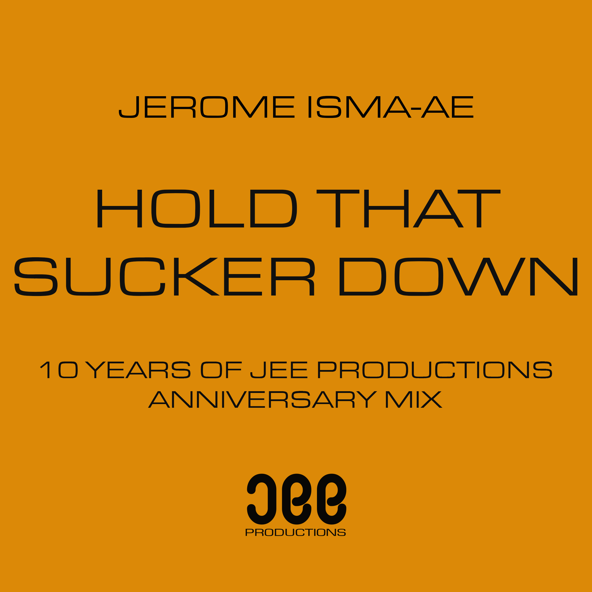 Jerome Isma-Ae - Hold That Sucker Down