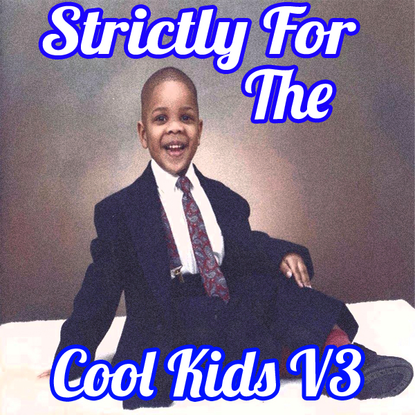 Strictly For The Cool Kids V3 By Djksmooth972  Hulkshare. Beachy Shower Curtains. Gable Roof Design. Kitchen Corner Bench Seating With Storage. National Furniture Supply Reviews. Dual Desk. Barcart. Brick And Stone Houses. Large Rustic Wall Clock