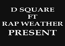 We the best D square ft Rap Weather