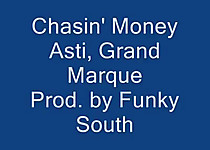 Asti-chasing money.ft Grand marque